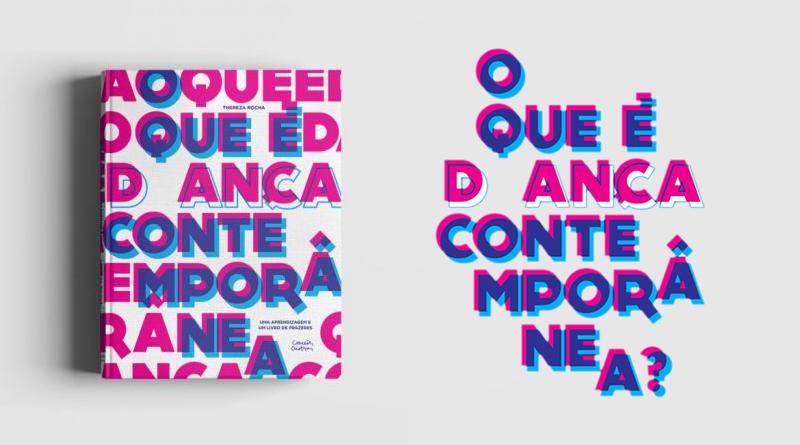 7bc1f04548 Thereza Rocha lança  O que é dança contemporânea