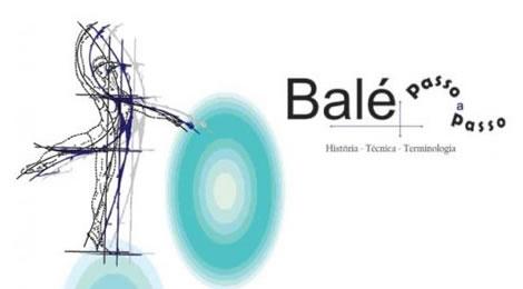 Balé Passo a Passo – História Técnica Terminologia