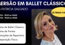 Curso Imersão em Dança Clássica, com Patrícia Salgado